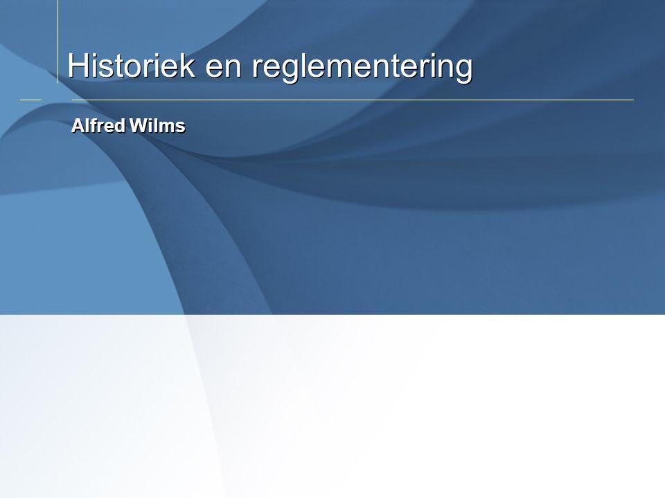Historiek en reglementering