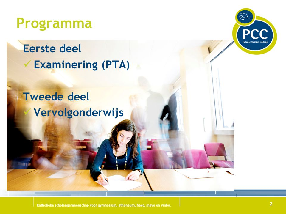 Programma Eerste deel Examinering (PTA) Tweede deel Vervolgonderwijs