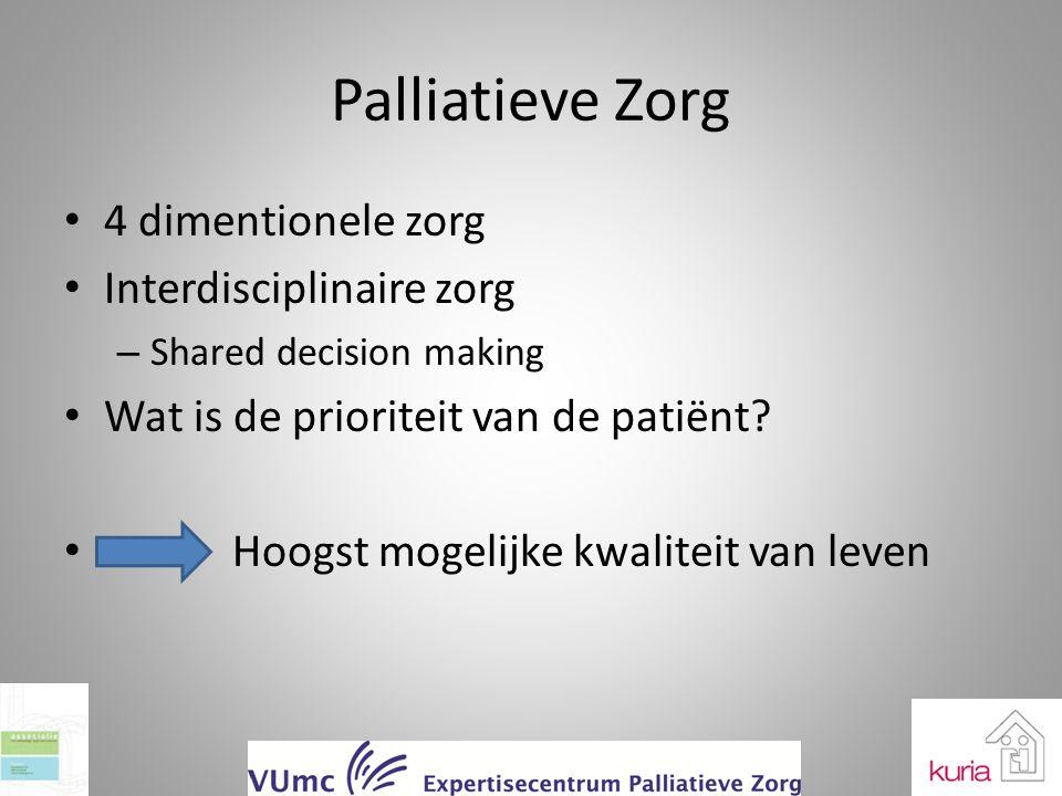 Palliatieve Zorg 4 dimentionele zorg Interdisciplinaire zorg