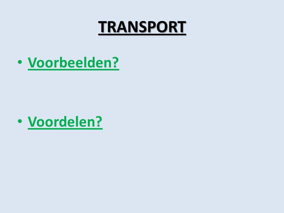 TRANSPORT Voorbeelden Voordelen