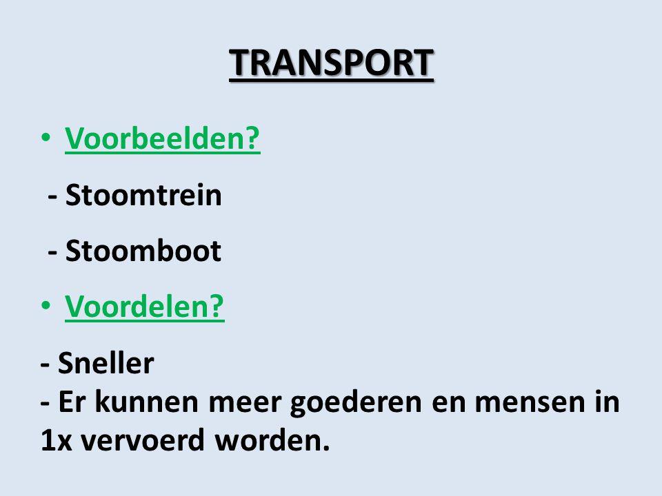 TRANSPORT Voorbeelden - Stoomtrein - Stoomboot Voordelen