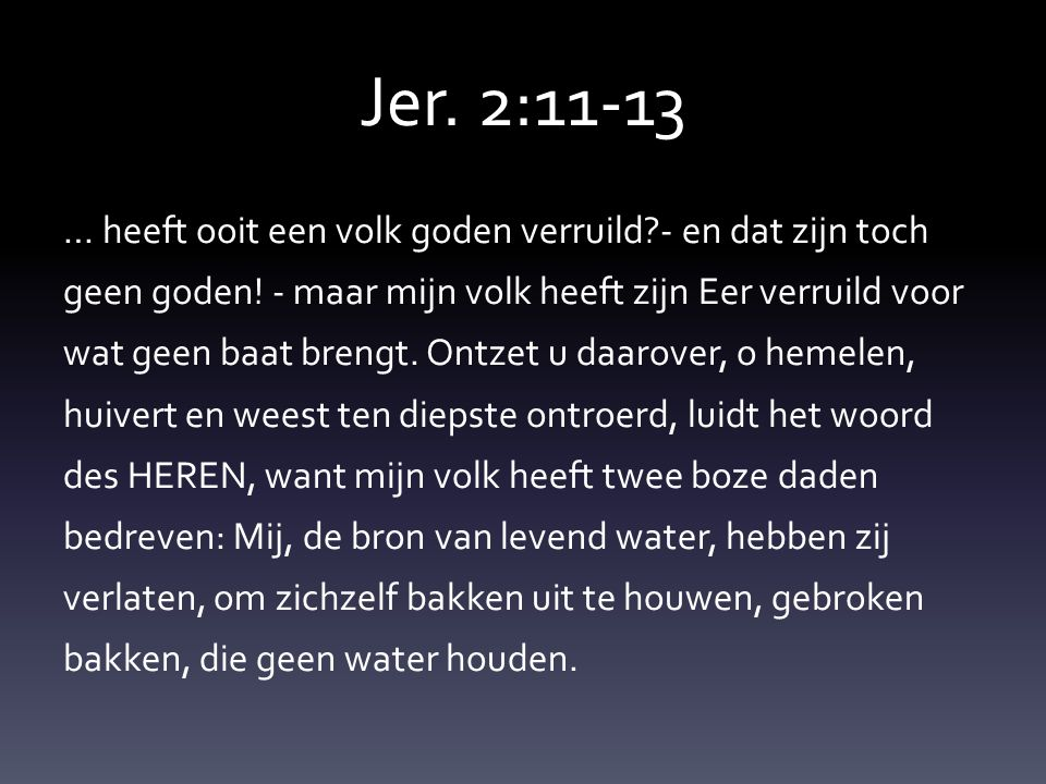 Jer. 2:11-13