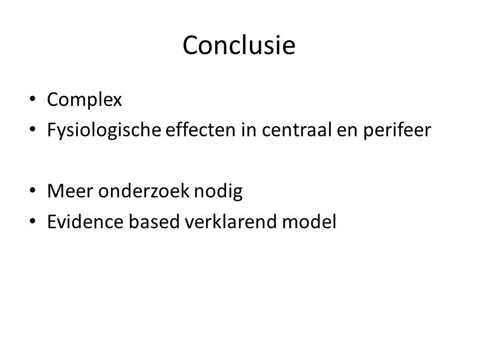 Conclusie Complex Fysiologische effecten in centraal en perifeer