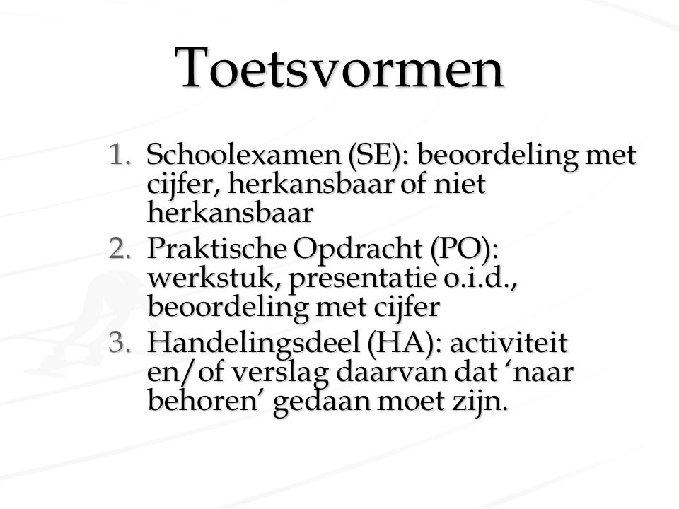 Toetsvormen Schoolexamen (SE): beoordeling met cijfer, herkansbaar of niet herkansbaar.