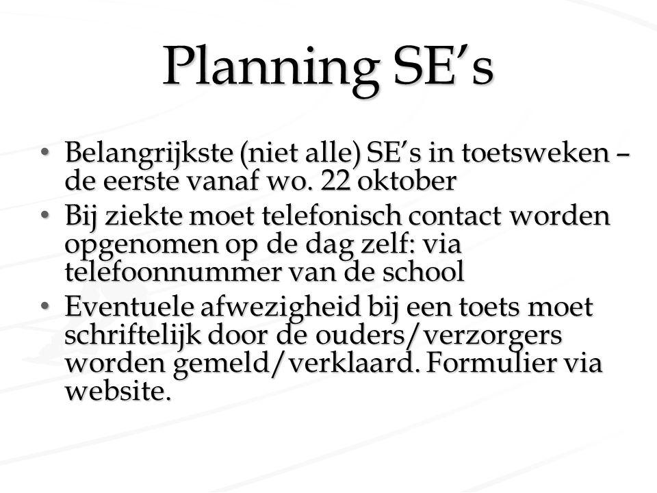 Planning SE's Belangrijkste (niet alle) SE's in toetsweken – de eerste vanaf wo. 22 oktober.