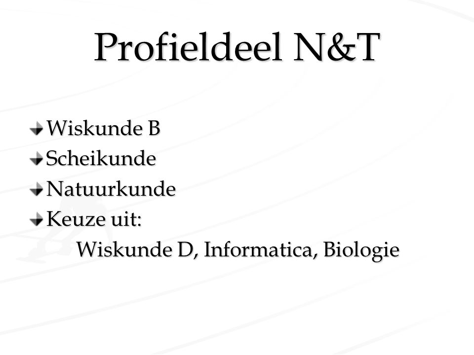 Profieldeel N&T Wiskunde B Scheikunde Natuurkunde Keuze uit: