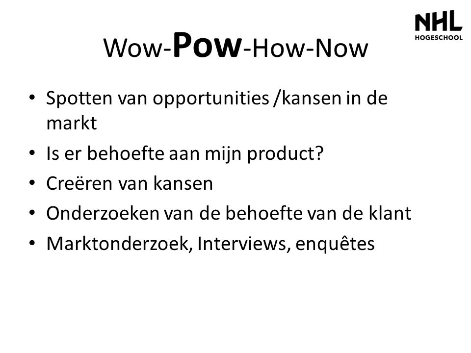 Wow-Pow-How-Now Spotten van opportunities /kansen in de markt