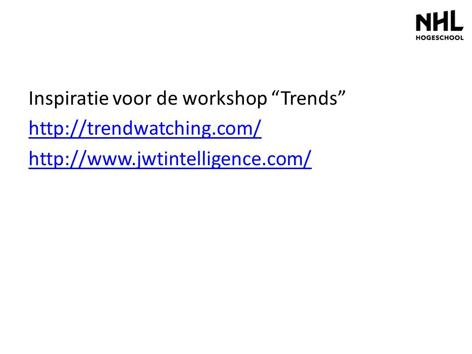 Inspiratie voor de workshop Trends http://trendwatching