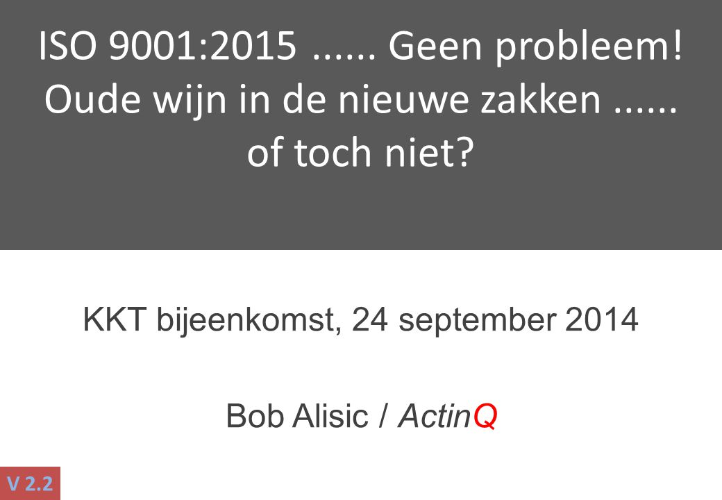 KKT bijeenkomst, 24 september 2014 Bob Alisic / ActinQ