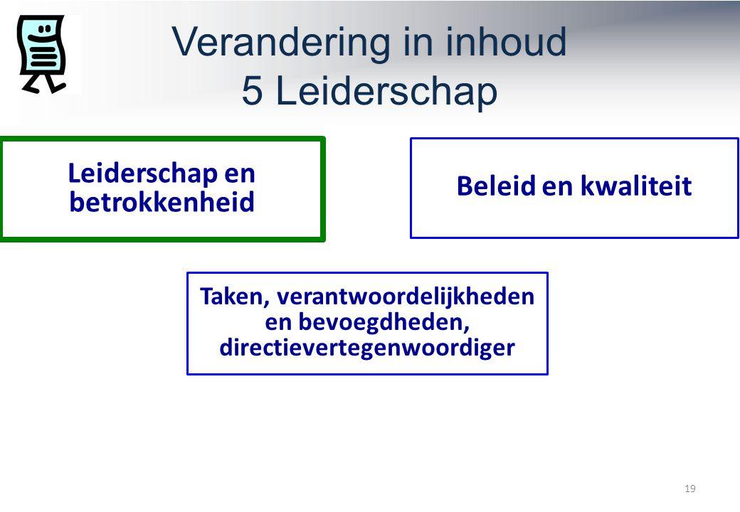 Verandering in inhoud 5 Leiderschap Leiderschap en betrokkenheid