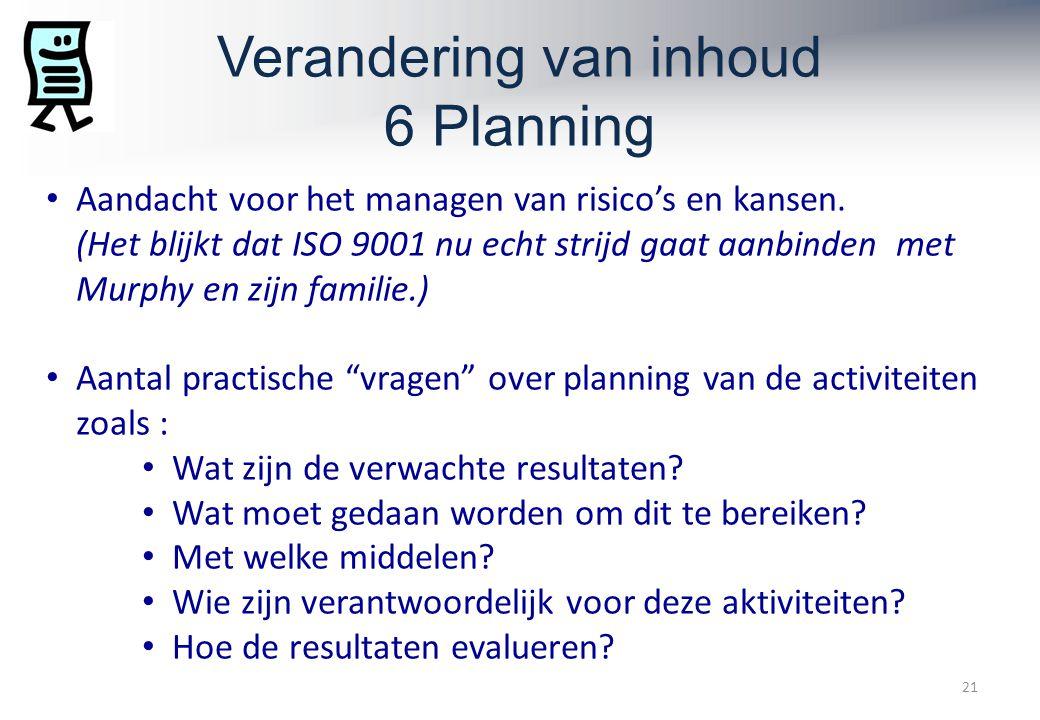Verandering van inhoud 6 Planning