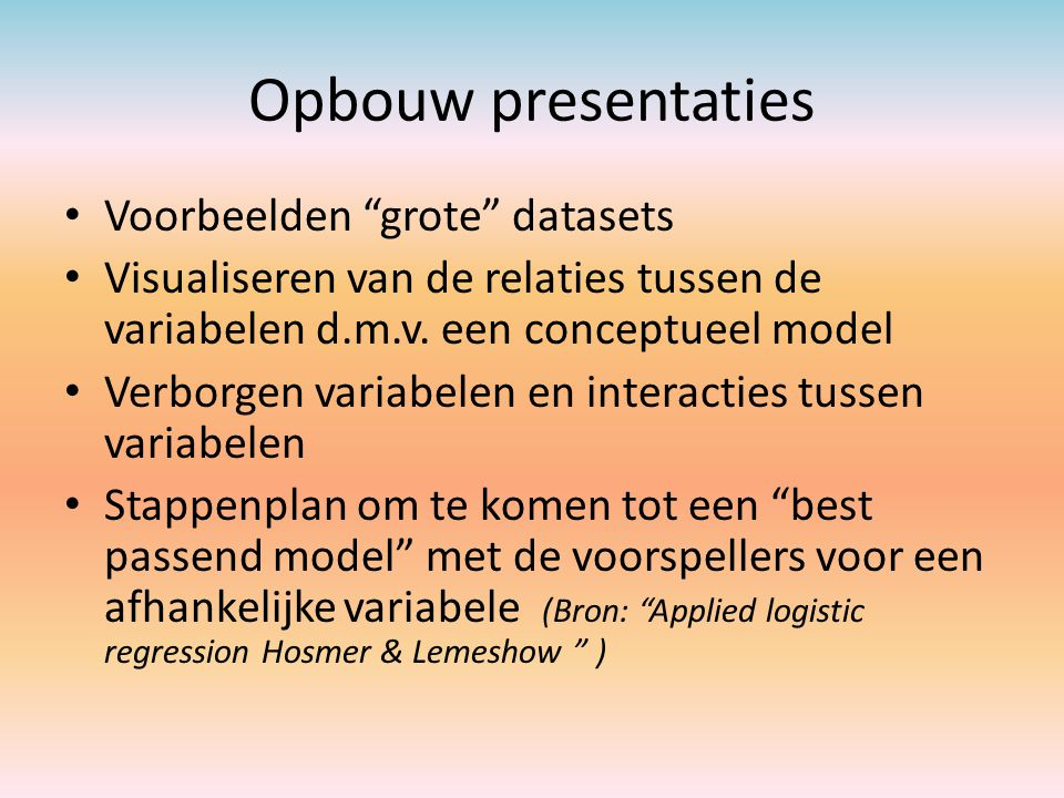 Opbouw presentaties Voorbeelden grote datasets