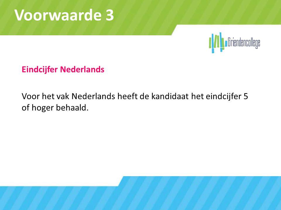 Voorwaarde 3 Eindcijfer Nederlands