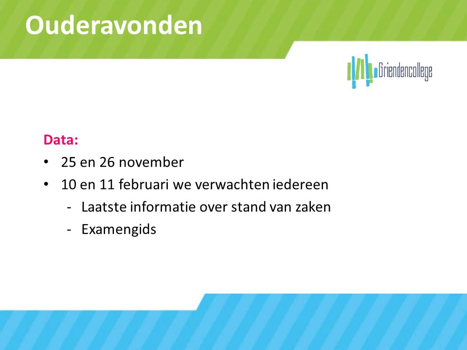 Ouderavonden Data: 25 en 26 november