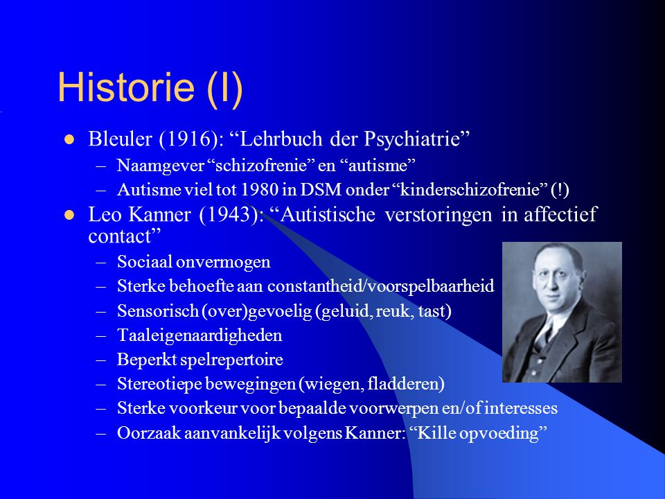 Historie (I) Bleuler (1916): Lehrbuch der Psychiatrie