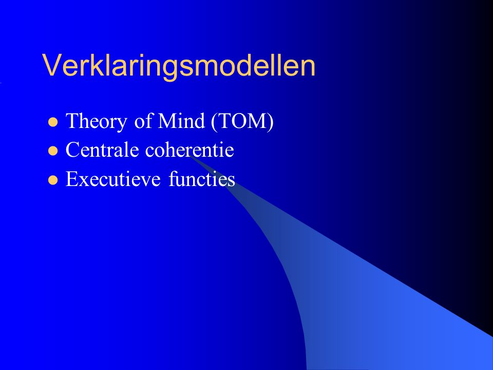 Verklaringsmodellen Theory of Mind (TOM) Centrale coherentie
