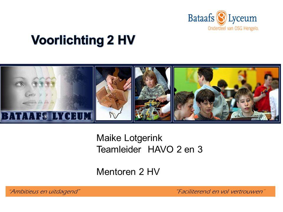 Voorlichting 2 HV Maike Lotgerink Teamleider HAVO 2 en 3 Mentoren 2 HV
