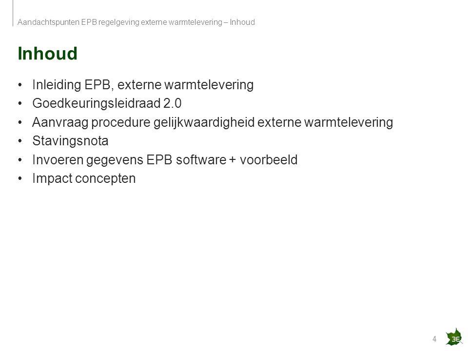 Inhoud Inleiding EPB, externe warmtelevering Goedkeuringsleidraad 2.0