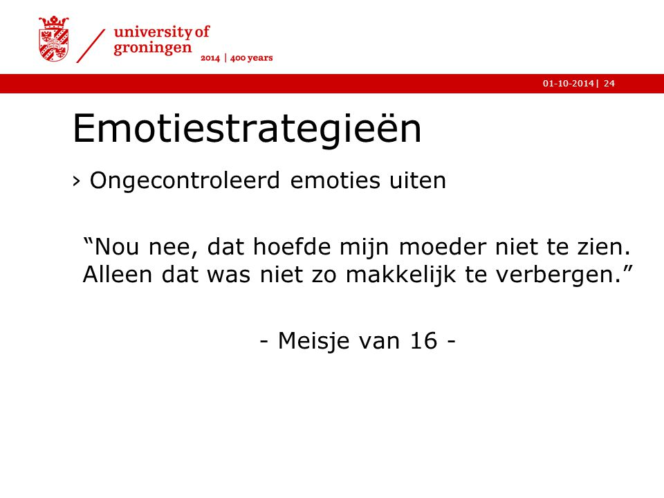 Emotiestrategieën Ongecontroleerd emoties uiten