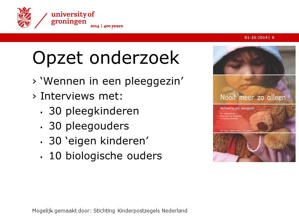 Opzet onderzoek 'Wennen in een pleeggezin' Interviews met: