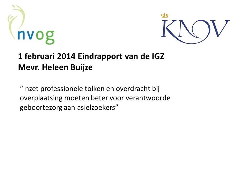 1 februari 2014 Eindrapport van de IGZ Mevr. Heleen Buijze