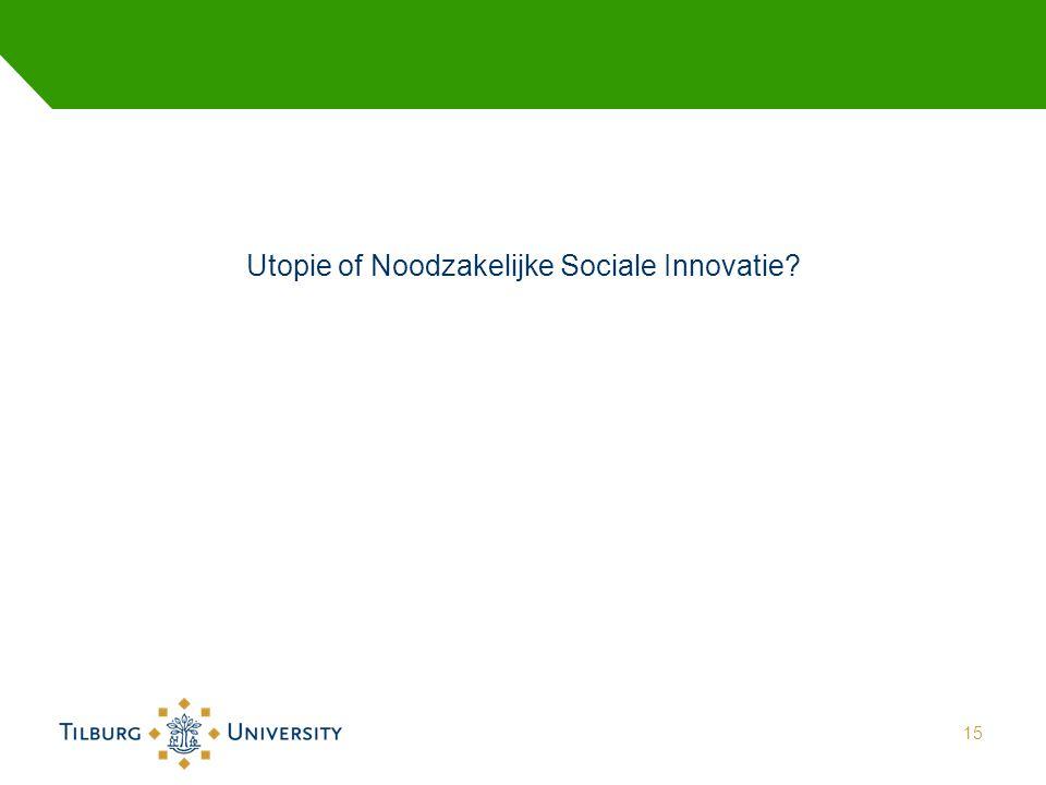 Utopie of Noodzakelijke Sociale Innovatie