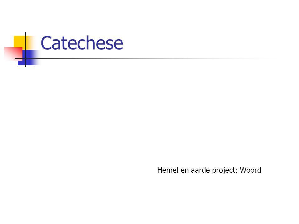 Catechese Hemel en aarde project: Woord