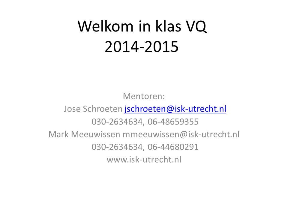 Welkom in klas VQ 2014-2015 Mentoren: