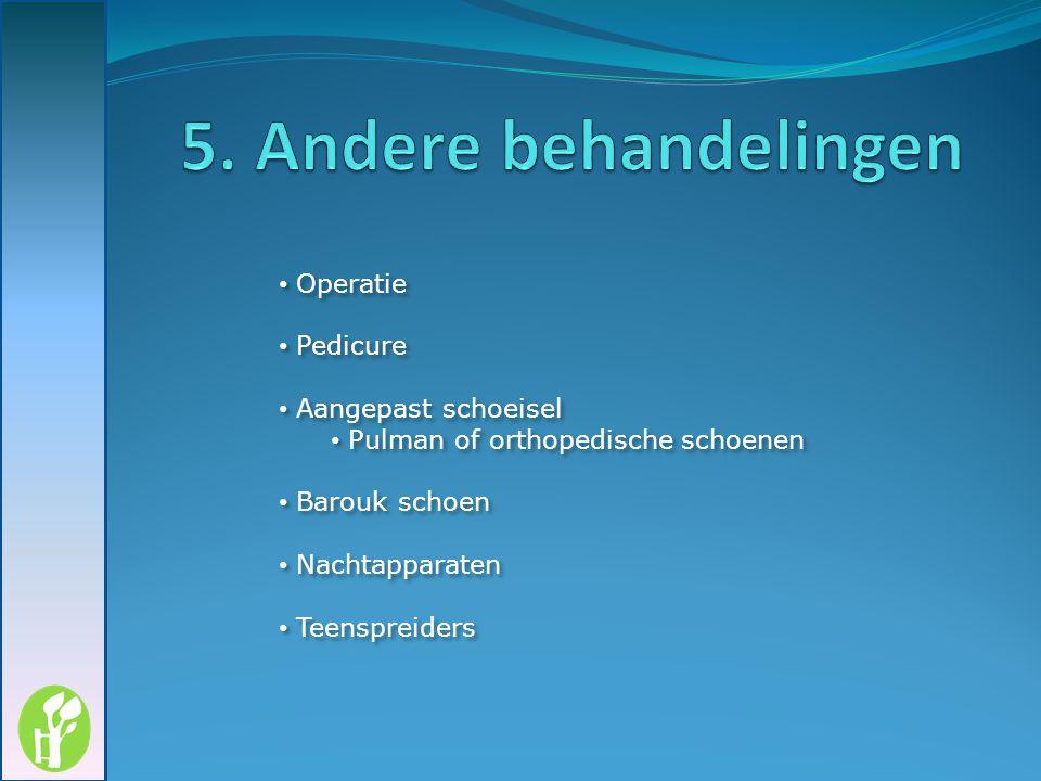 5. Andere behandelingen Operatie Pedicure Aangepast schoeisel