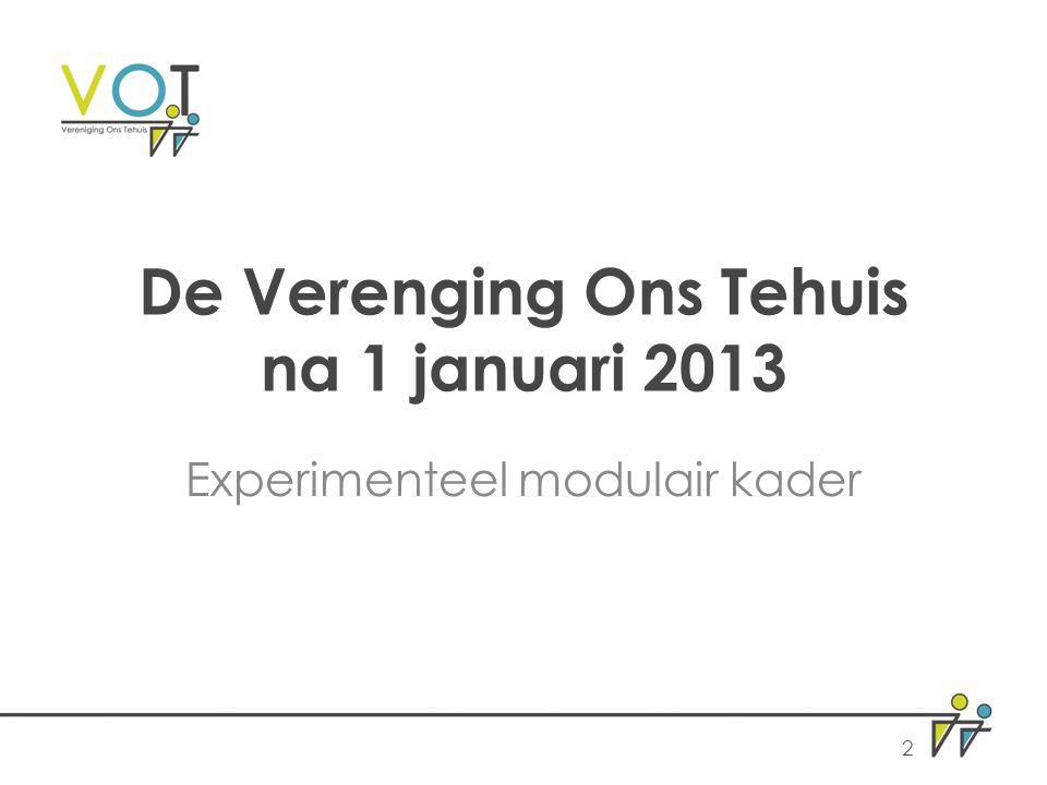 De Verenging Ons Tehuis na 1 januari 2013