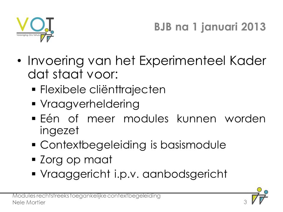 Invoering van het Experimenteel Kader dat staat voor: