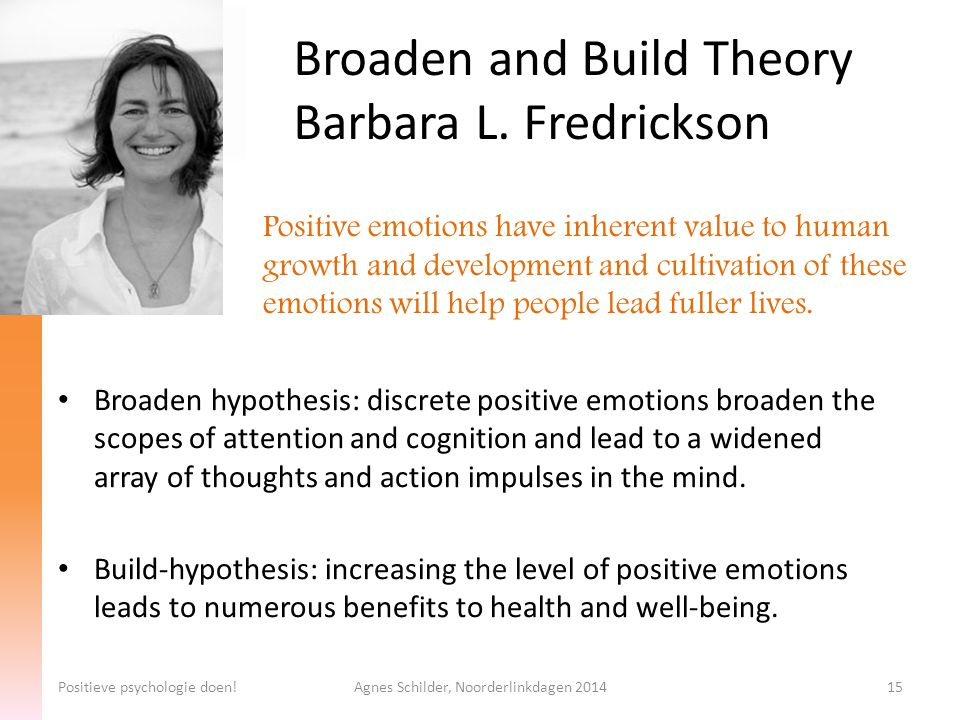 Broaden and Build Theory Barbara L. Fredrickson