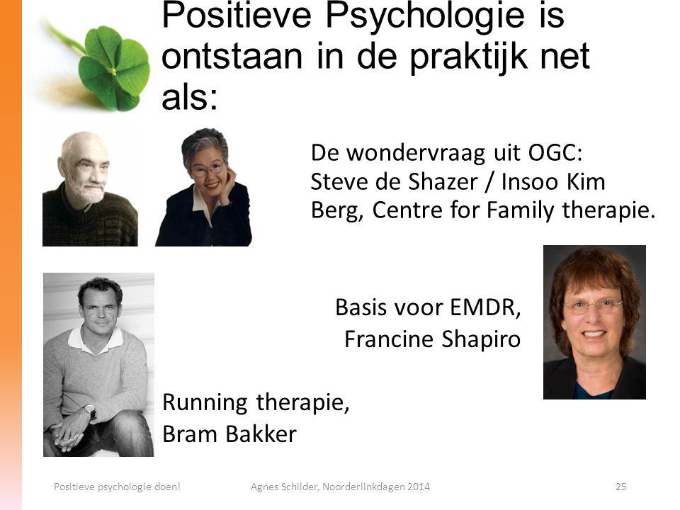 Positieve Psychologie is ontstaan in de praktijk net als: