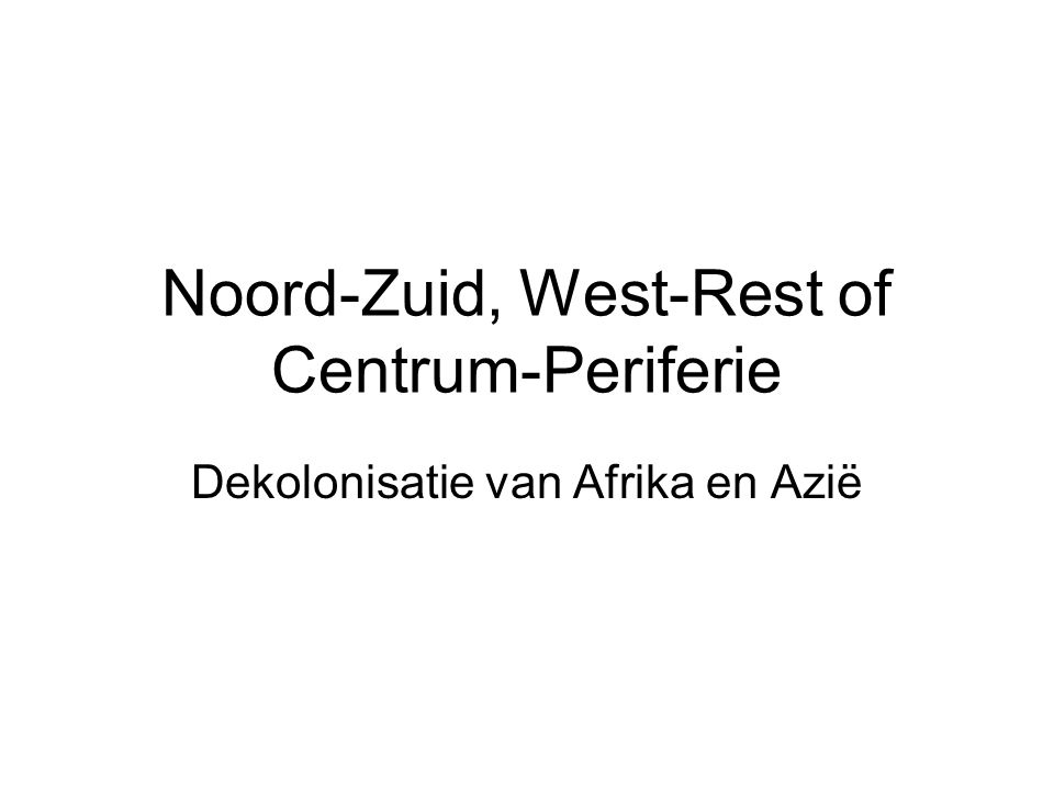 Noord-Zuid, West-Rest of Centrum-Periferie