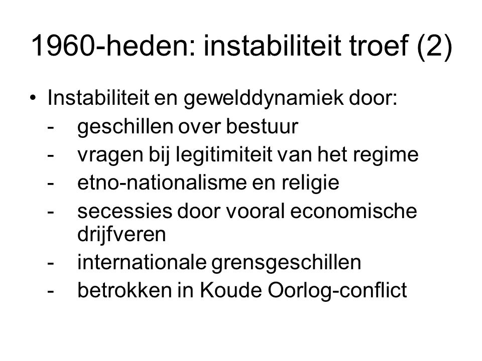 1960-heden: instabiliteit troef (2)