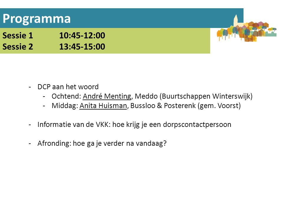 Programma Sessie 1 10:45-12:00 Sessie 2 13:45-15:00 DCP aan het woord