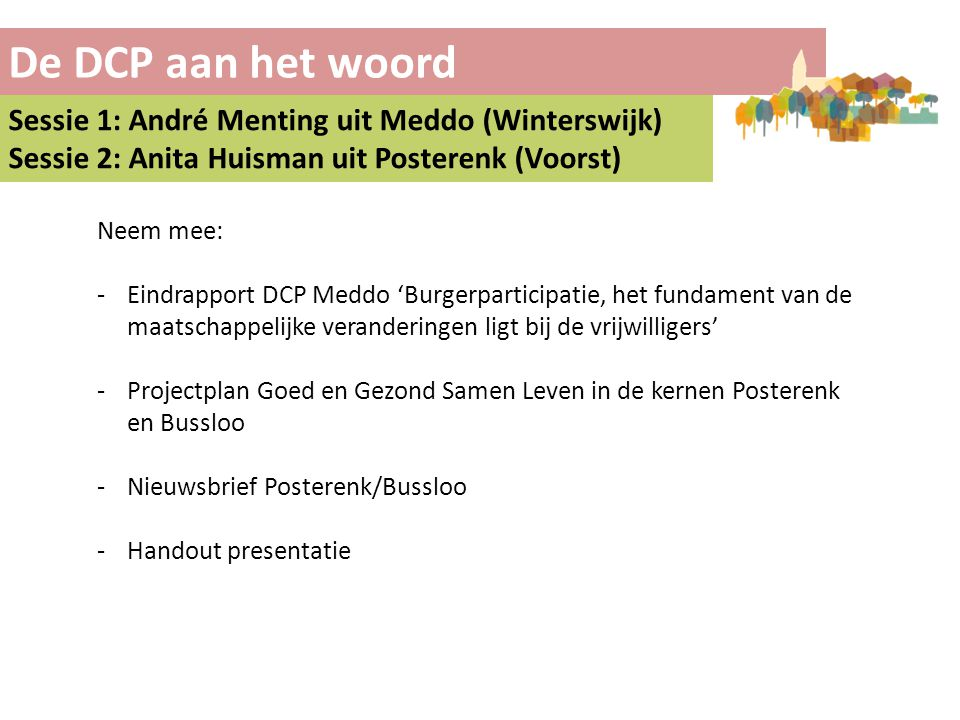 De DCP aan het woord Sessie 1: André Menting uit Meddo (Winterswijk)