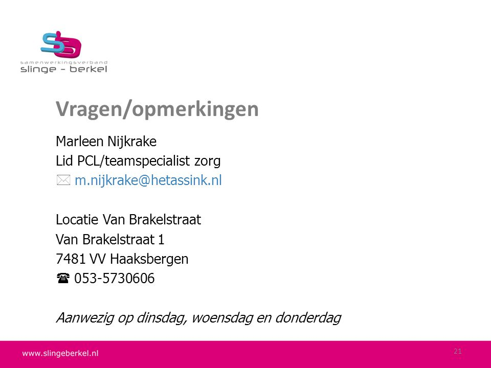 Vragen/opmerkingen Marleen Nijkrake Lid PCL/teamspecialist zorg
