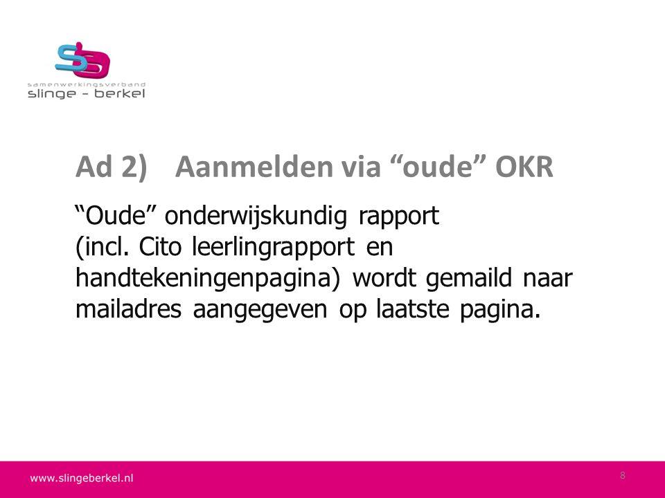 Ad 2) Aanmelden via oude OKR