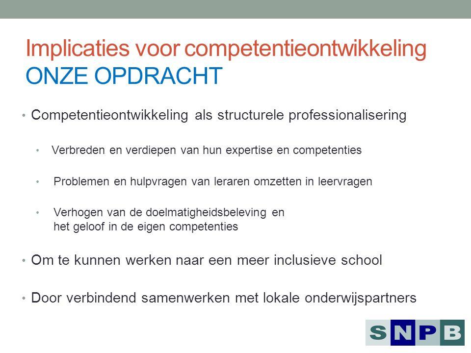 Implicaties voor competentieontwikkeling ONZE OPDRACHT