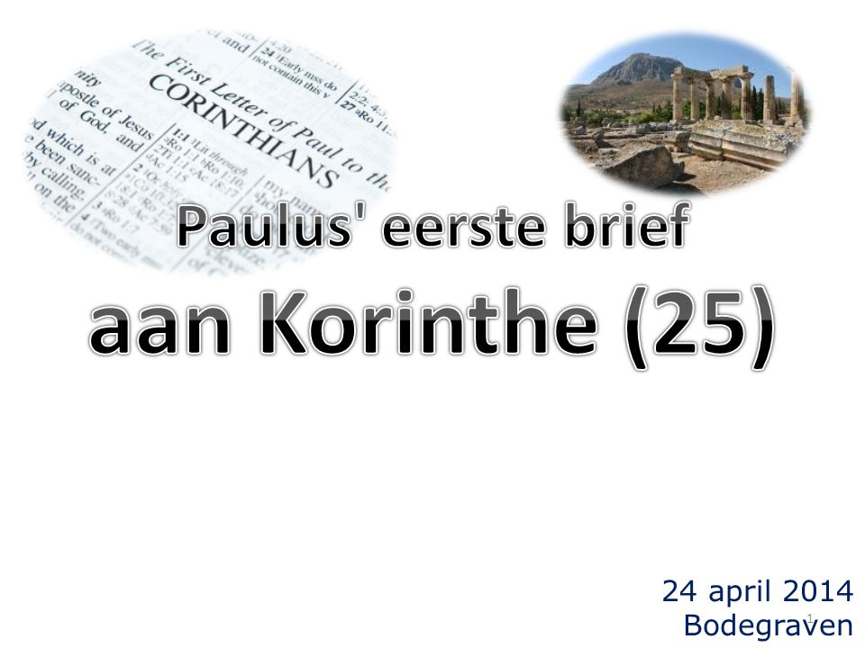 Paulus eerste brief aan Korinthe (25) 24 april 2014 Bodegraven
