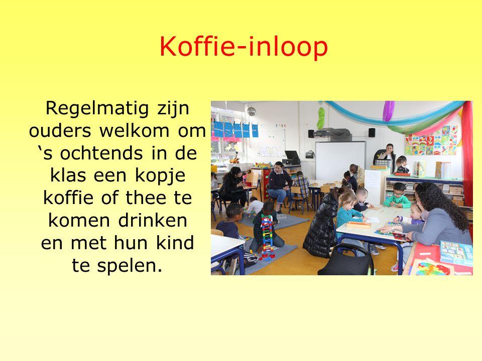 Koffie-inloop Regelmatig zijn ouders welkom om 's ochtends in de klas een kopje koffie of thee te komen drinken en met hun kind te spelen.