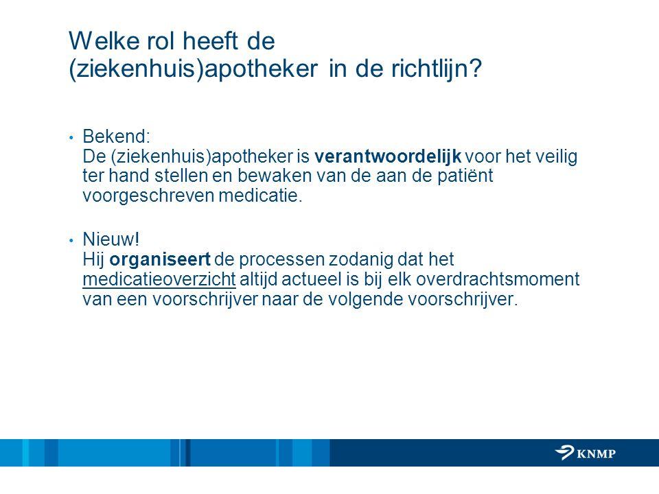 Welke rol heeft de (ziekenhuis)apotheker in de richtlijn
