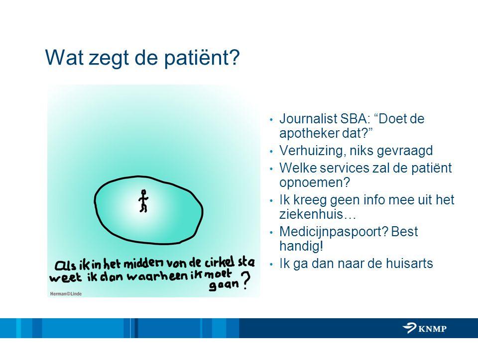 Wat zegt de patiënt . Journalist SBA: Doet de apotheker dat