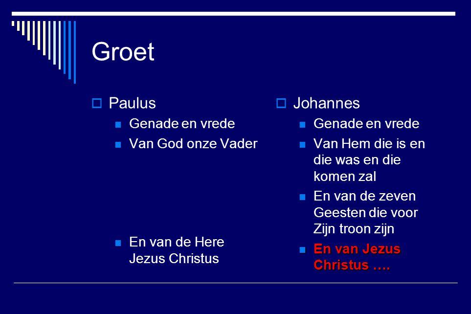 Groet Paulus Johannes Genade en vrede Van God onze Vader