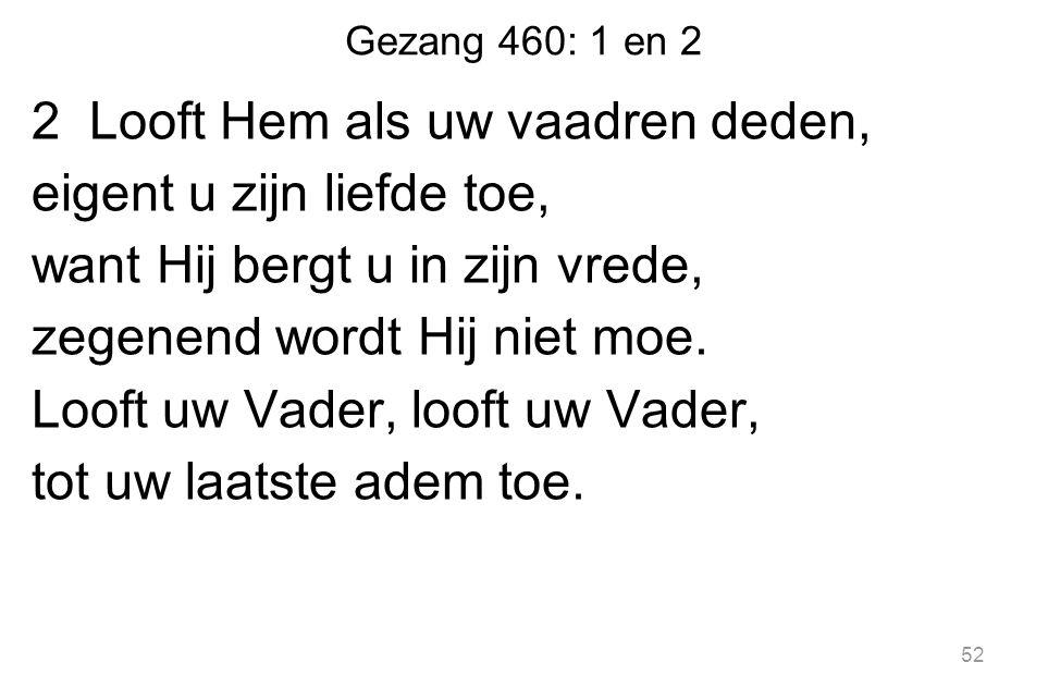 Gezang 460: 1 en 2