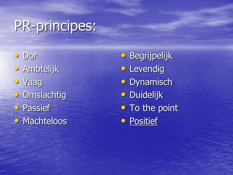 PR-principes: Dor Ambtelijk Vaag Omslachtig Passief Machteloos