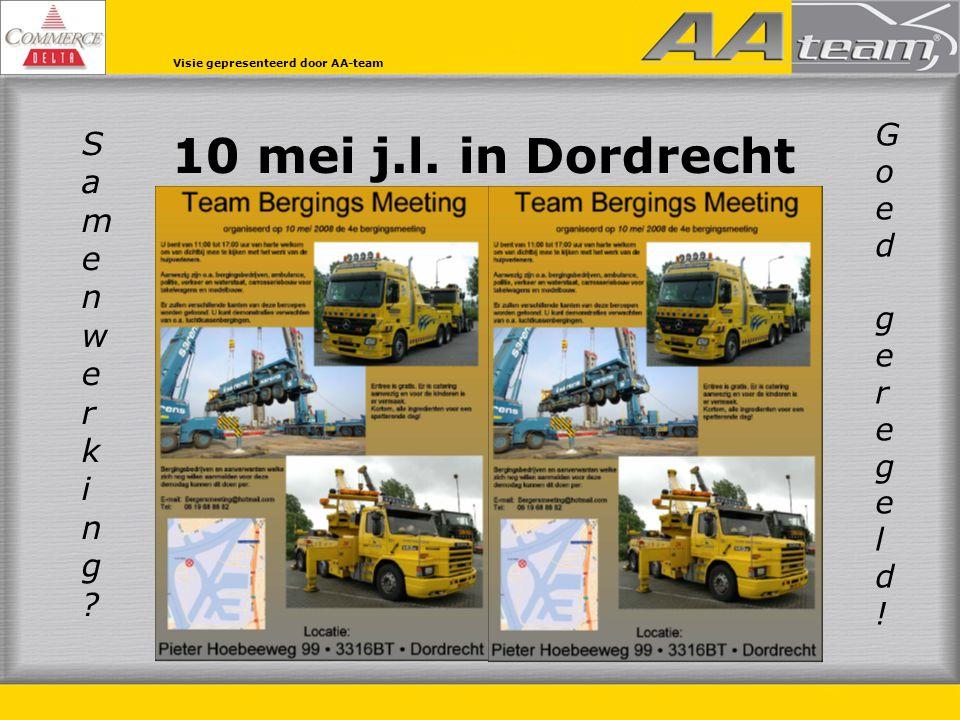 10 mei j.l. in Dordrecht Samenwerking Goed geregeld!