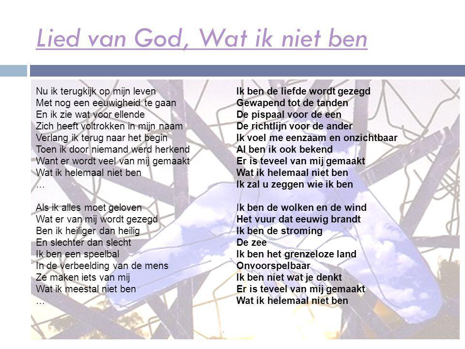 Lied van God, Wat ik niet ben