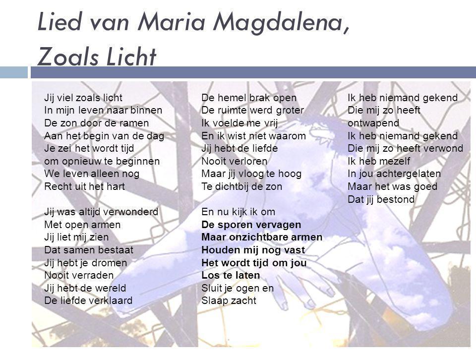 Lied van Maria Magdalena, Zoals Licht